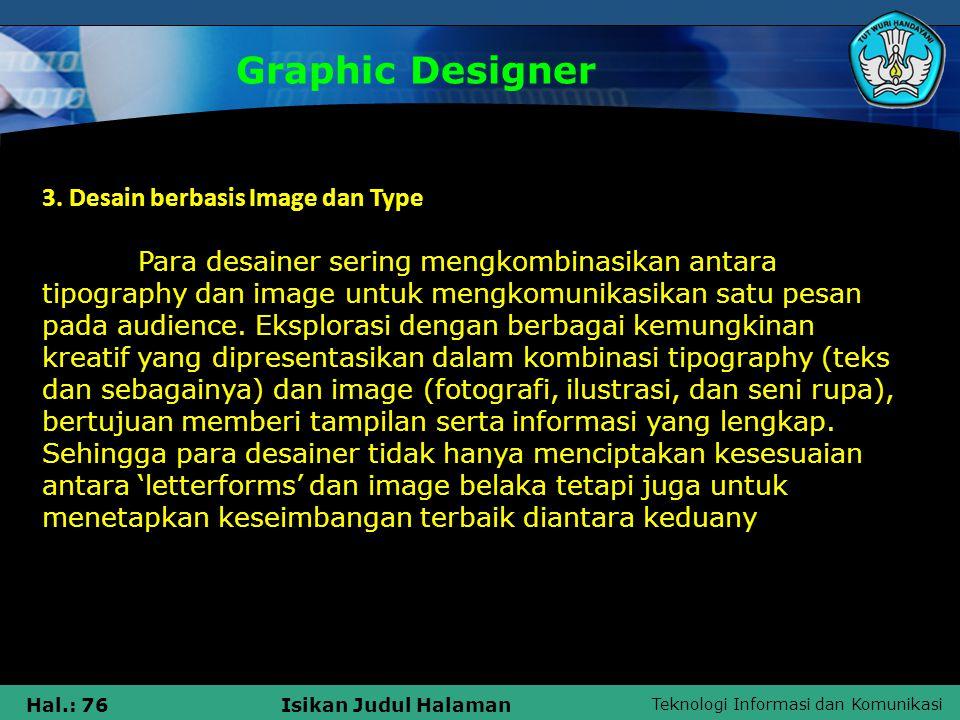 Graphic Designer 3. Desain berbasis Image dan Type