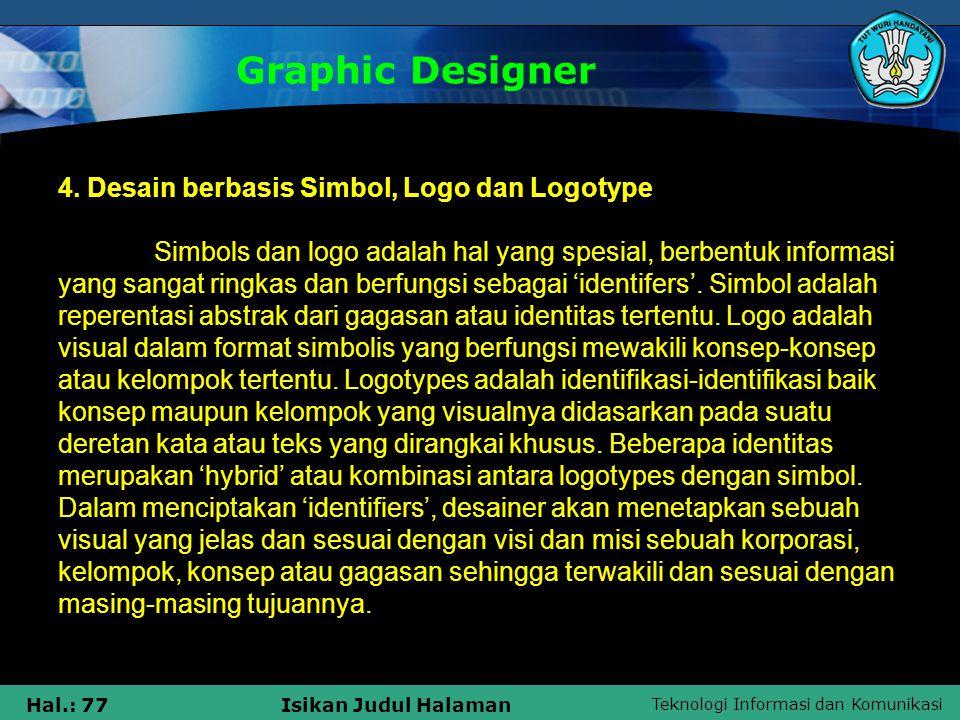 Graphic Designer 4. Desain berbasis Simbol, Logo dan Logotype