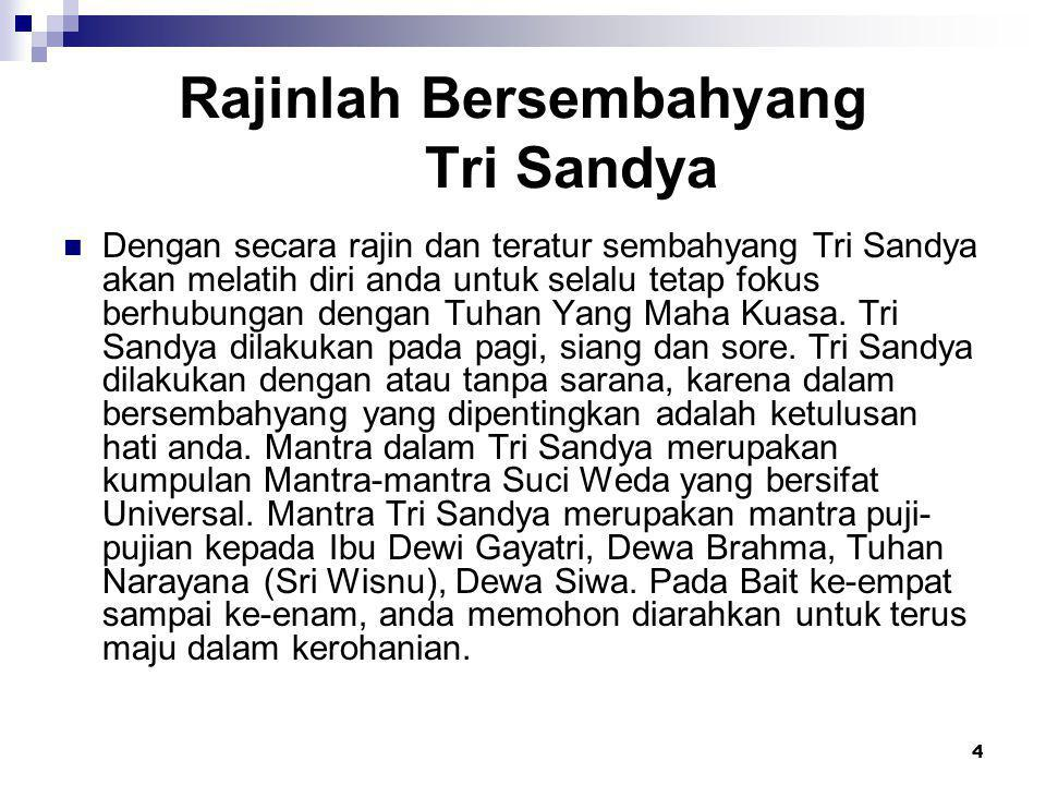 Rajinlah Bersembahyang Tri Sandya