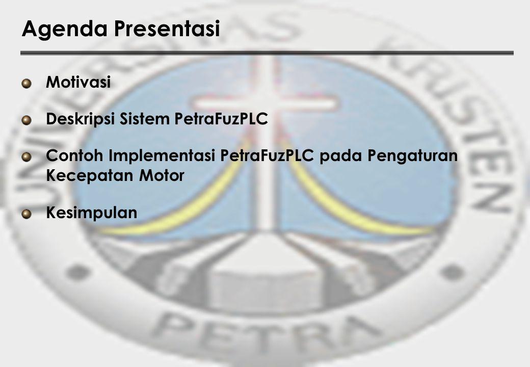 Agenda Presentasi Motivasi Deskripsi Sistem PetraFuzPLC