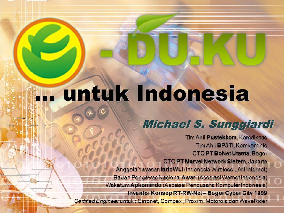 … untuk Indonesia Michael S. Sunggiardi Tim Ahli Pustekkom, Kemdiknas