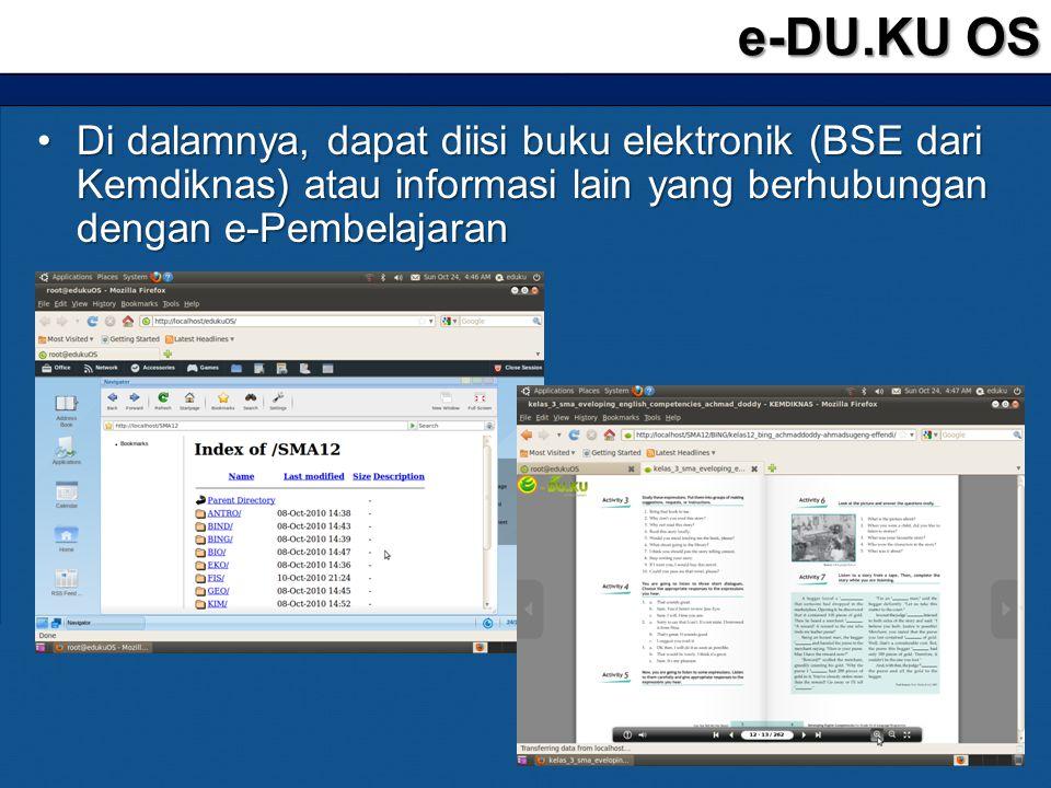 e-DU.KU OS Di dalamnya, dapat diisi buku elektronik (BSE dari Kemdiknas) atau informasi lain yang berhubungan dengan e-Pembelajaran.