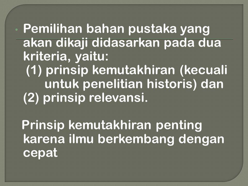Pemilihan bahan pustaka yang akan dikaji didasarkan pada dua kriteria, yaitu: