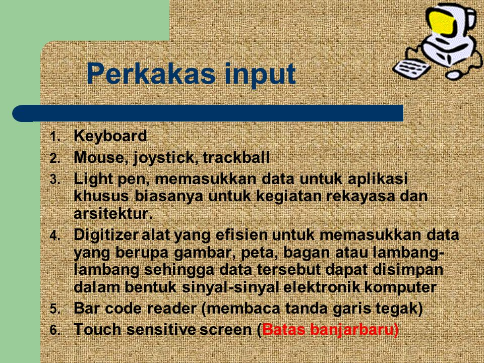 Perkakas input Keyboard Mouse, joystick, trackball