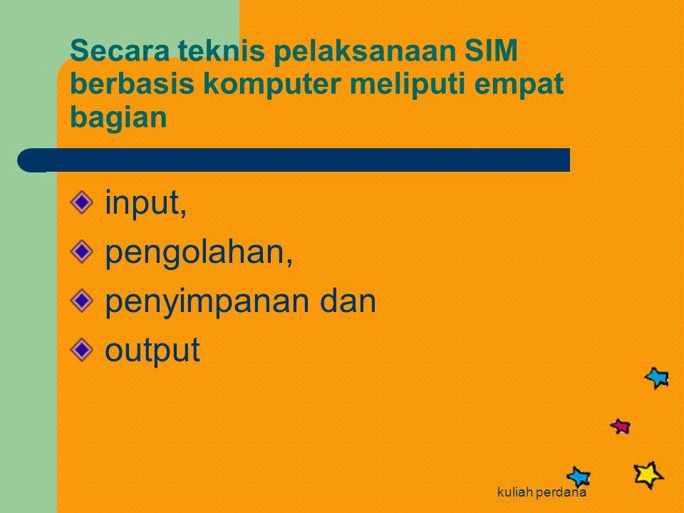 Secara teknis pelaksanaan SIM berbasis komputer meliputi empat bagian