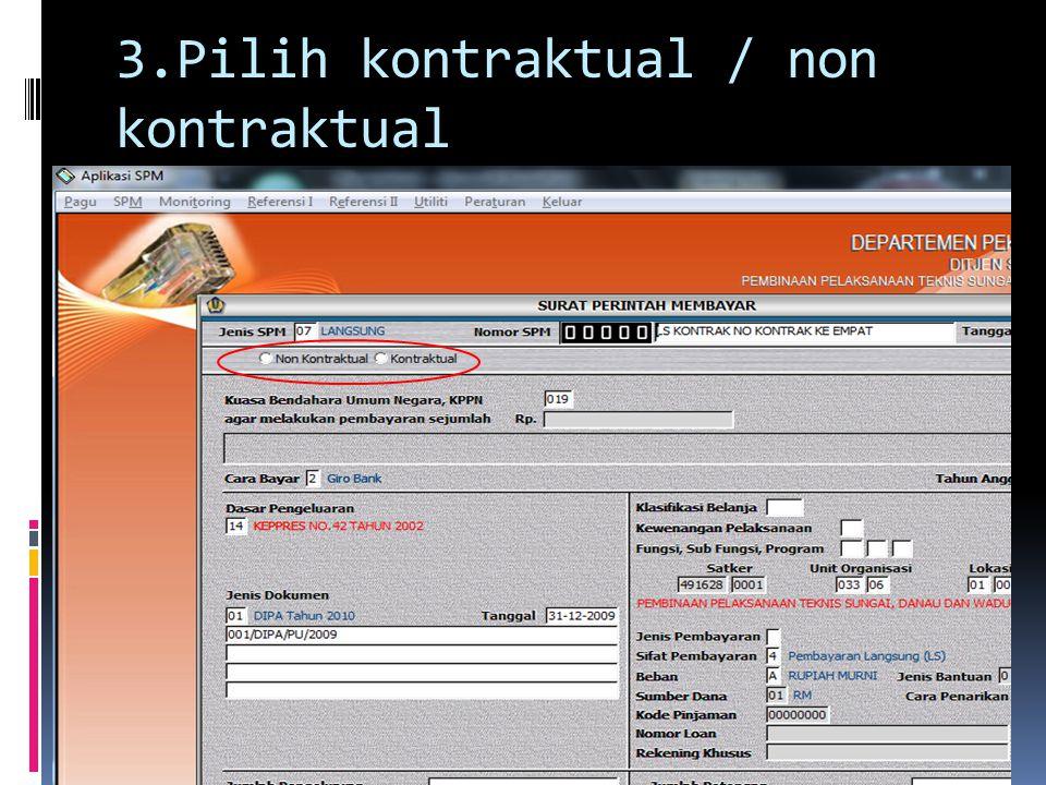 3.Pilih kontraktual / non kontraktual