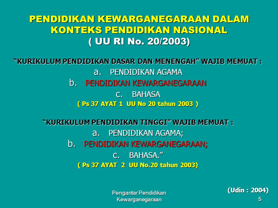 PENDIDIKAN KEWARGANEGARAAN DALAM KONTEKS PENDIDIKAN NASIONAL ( UU RI No. 20/2003)