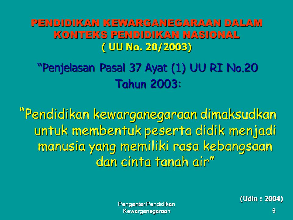 PENDIDIKAN KEWARGANEGARAAN DALAM KONTEKS PENDIDIKAN NASIONAL ( UU No