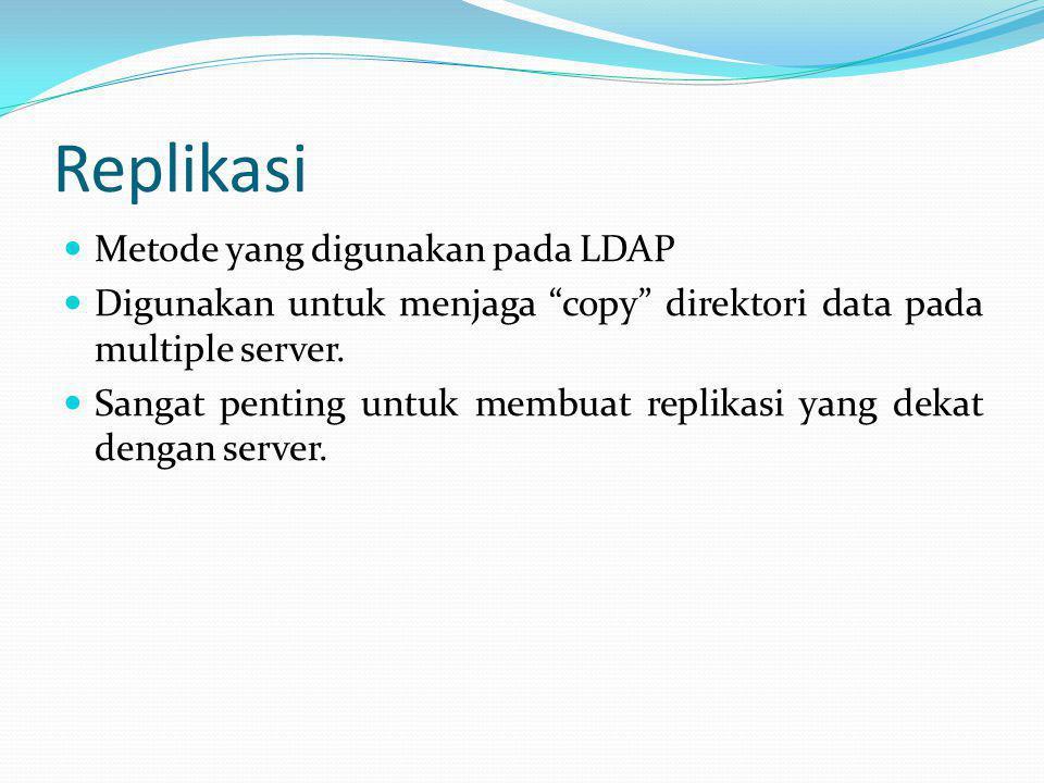 Replikasi Metode yang digunakan pada LDAP