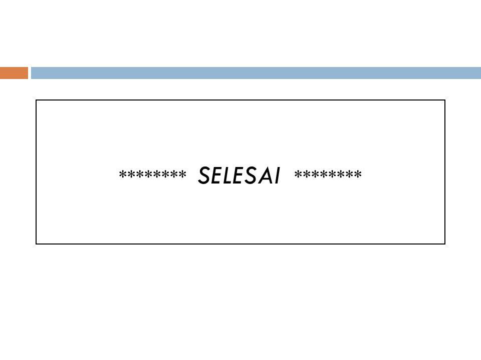 ******** SELESAI ********