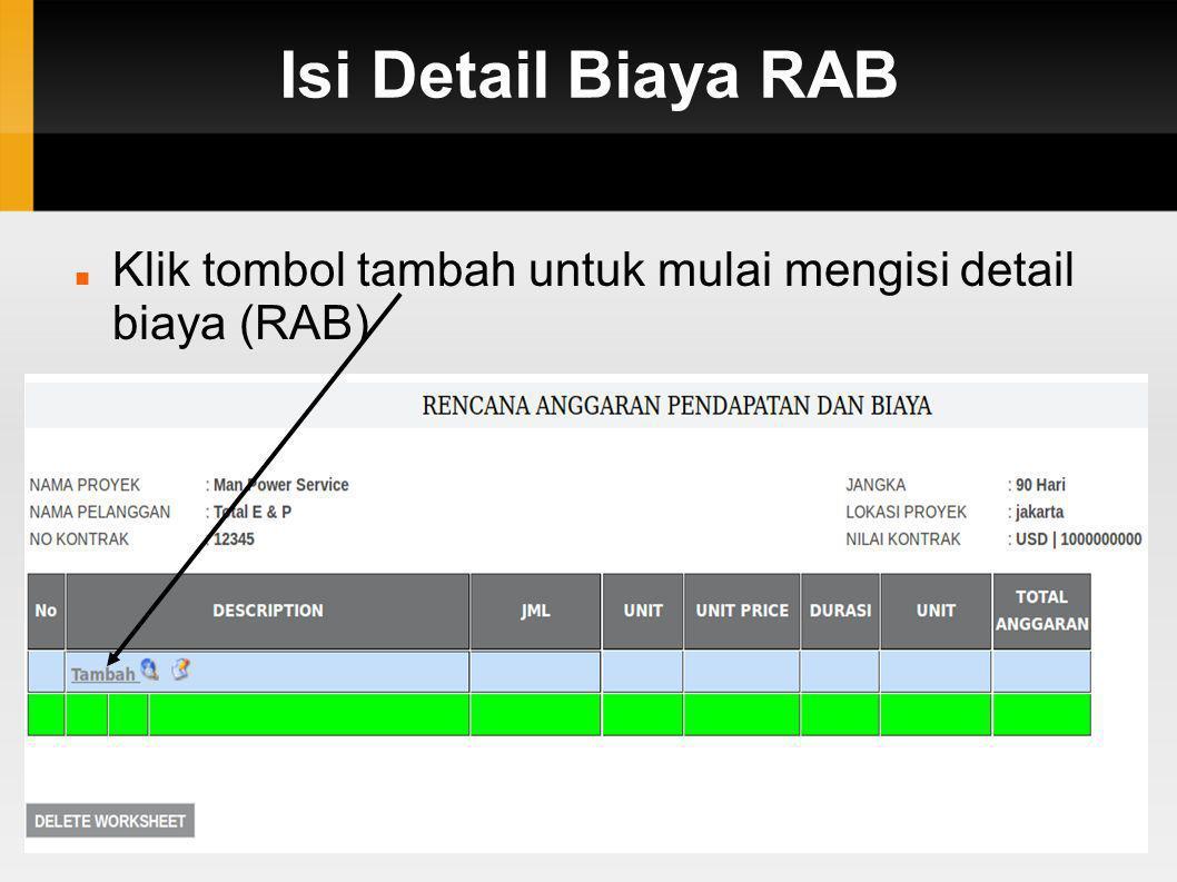 Isi Detail Biaya RAB Klik tombol tambah untuk mulai mengisi detail biaya (RAB)