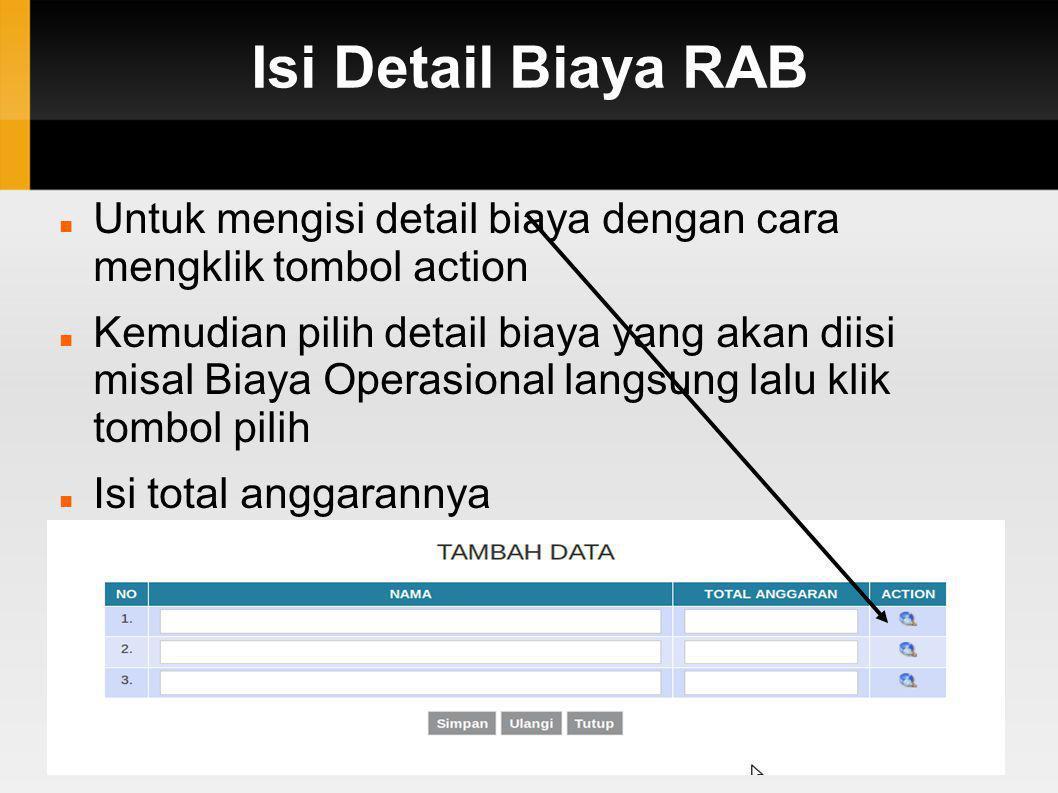 Isi Detail Biaya RAB Untuk mengisi detail biaya dengan cara mengklik tombol action.