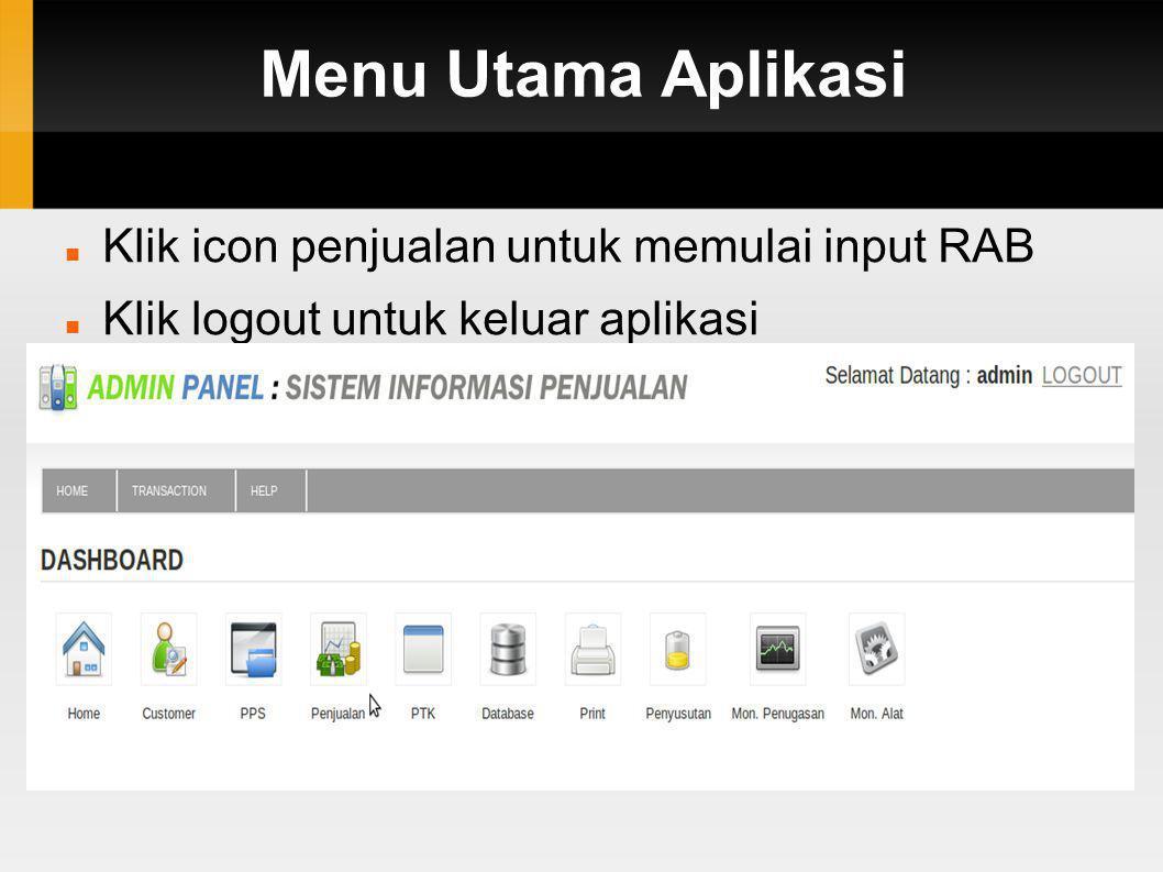 Menu Utama Aplikasi Klik icon penjualan untuk memulai input RAB