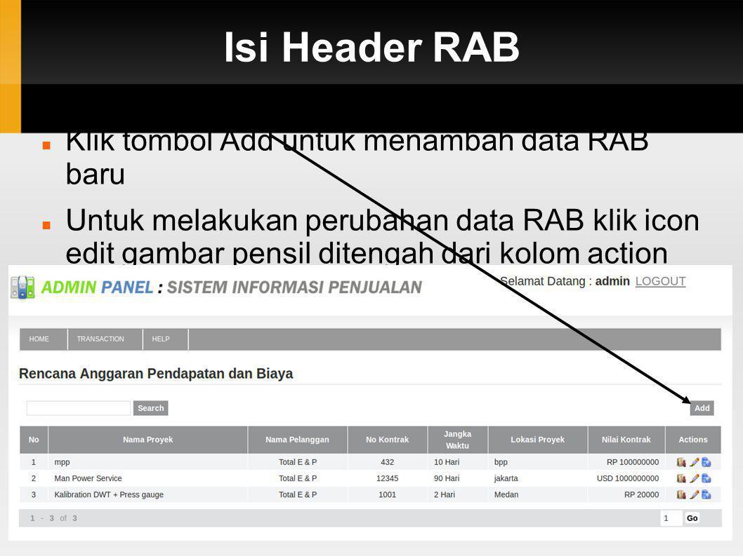 Isi Header RAB Klik tombol Add untuk menambah data RAB baru