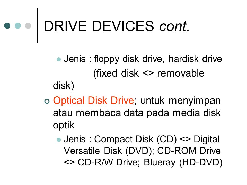 DRIVE DEVICES cont. (fixed disk <> removable disk)