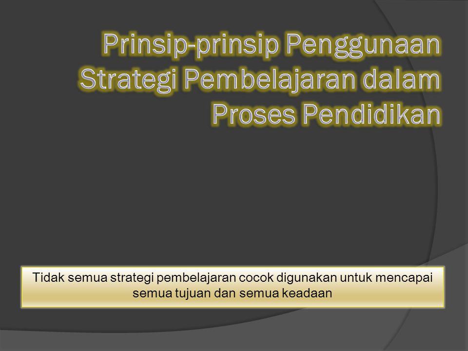 Prinsip-prinsip Penggunaan Strategi Pembelajaran dalam Proses Pendidikan