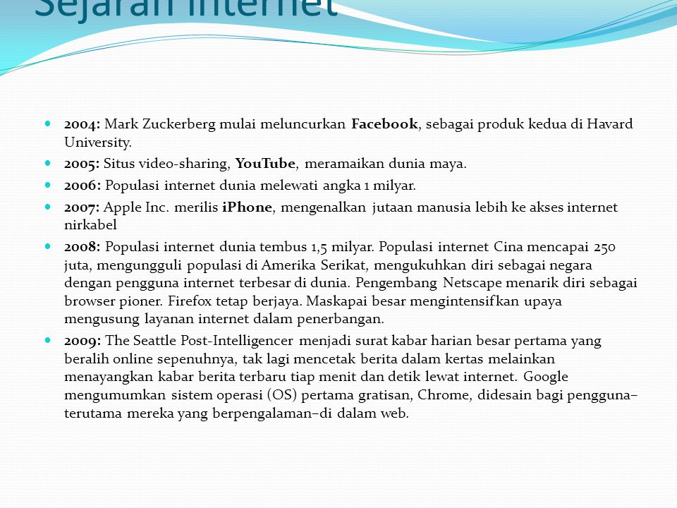 Sejarah internet 2004: Mark Zuckerberg mulai meluncurkan Facebook, sebagai produk kedua di Havard University.