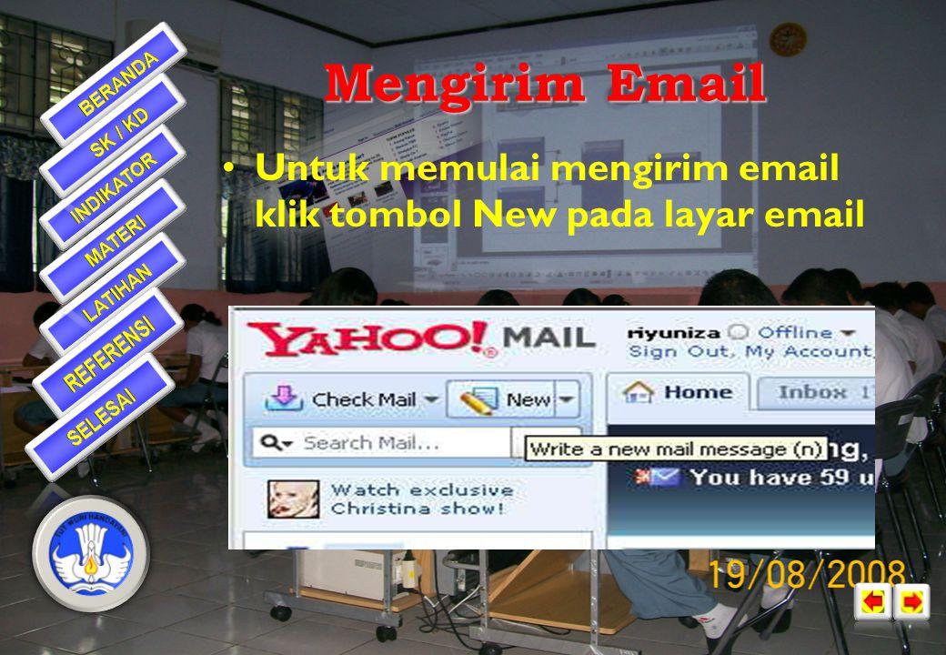 Mengirim Email Untuk memulai mengirim email klik tombol New pada layar email