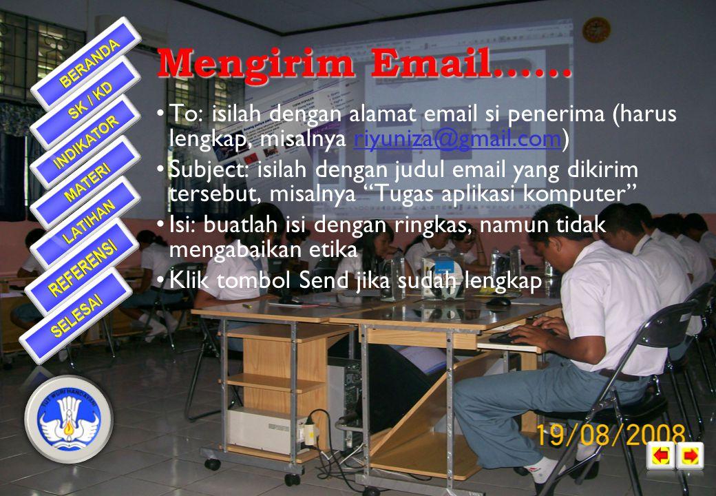 Mengirim Email...... To: isilah dengan alamat email si penerima (harus lengkap, misalnya riyuniza@gmail.com)