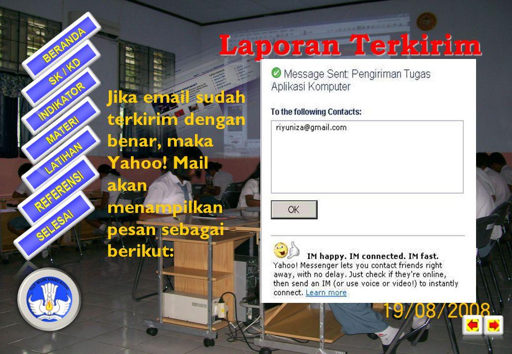 Laporan Terkirim Jika email sudah terkirim dengan benar, maka Yahoo.