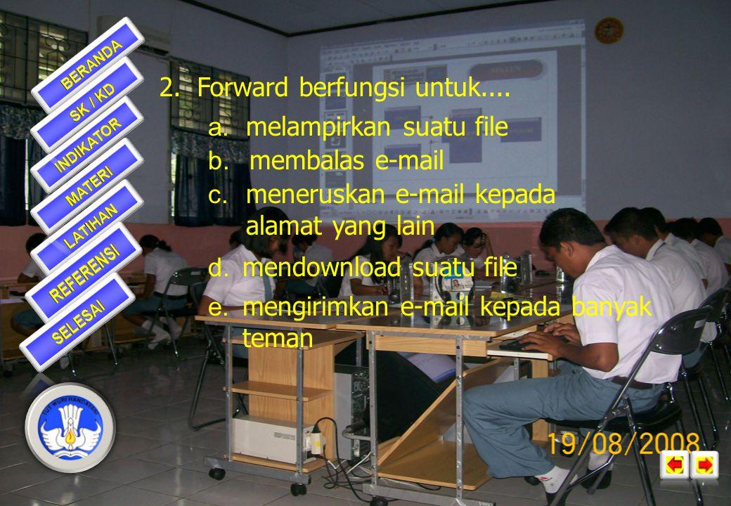 Forward berfungsi untuk....