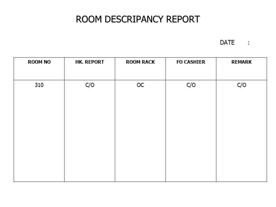 ROOM DESCRIPANCY REPORT DATE :