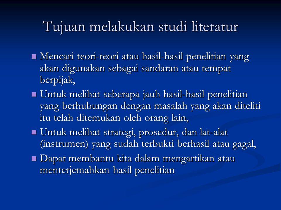 Tujuan melakukan studi literatur