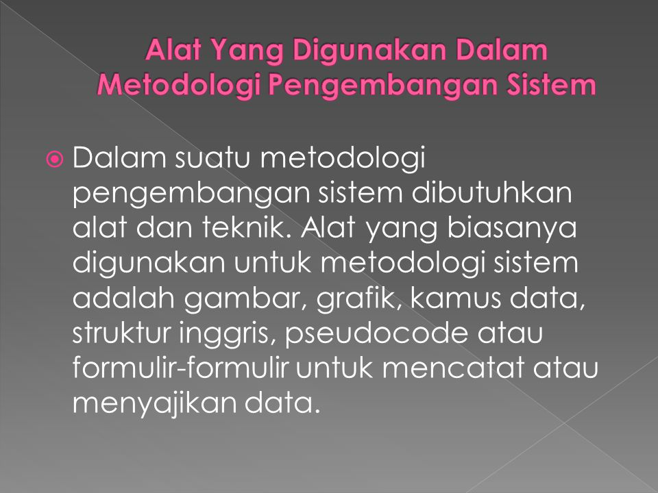 Alat Yang Digunakan Dalam Metodologi Pengembangan Sistem