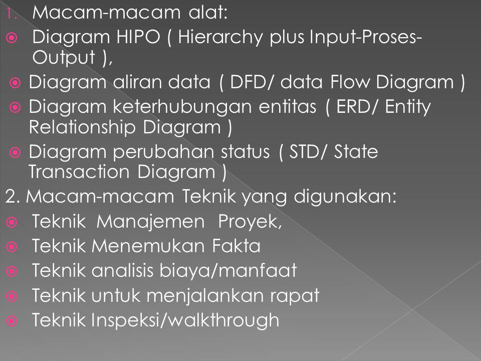 Macam-macam alat: Diagram HIPO ( Hierarchy plus Input-Proses-Output ), Diagram aliran data ( DFD/ data Flow Diagram )