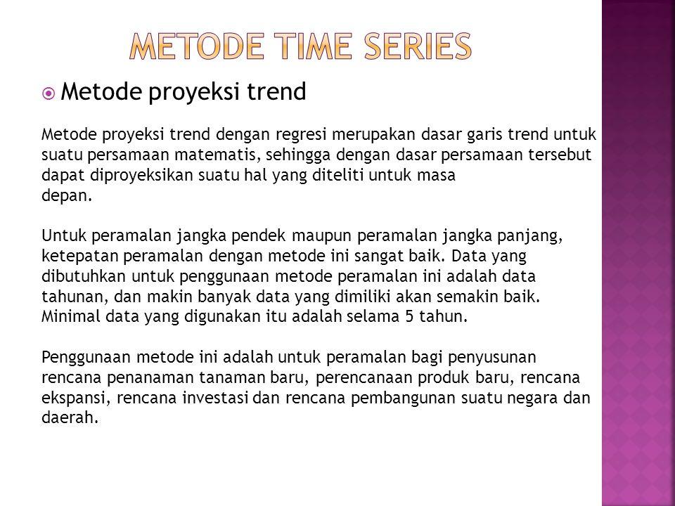 Metode time series Metode proyeksi trend