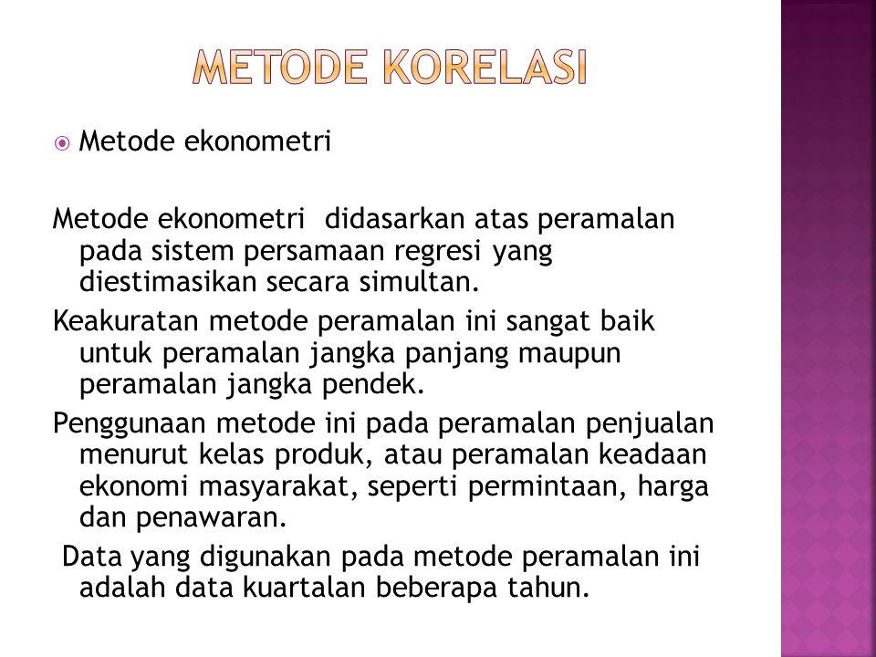 Metode korelasi Metode ekonometri