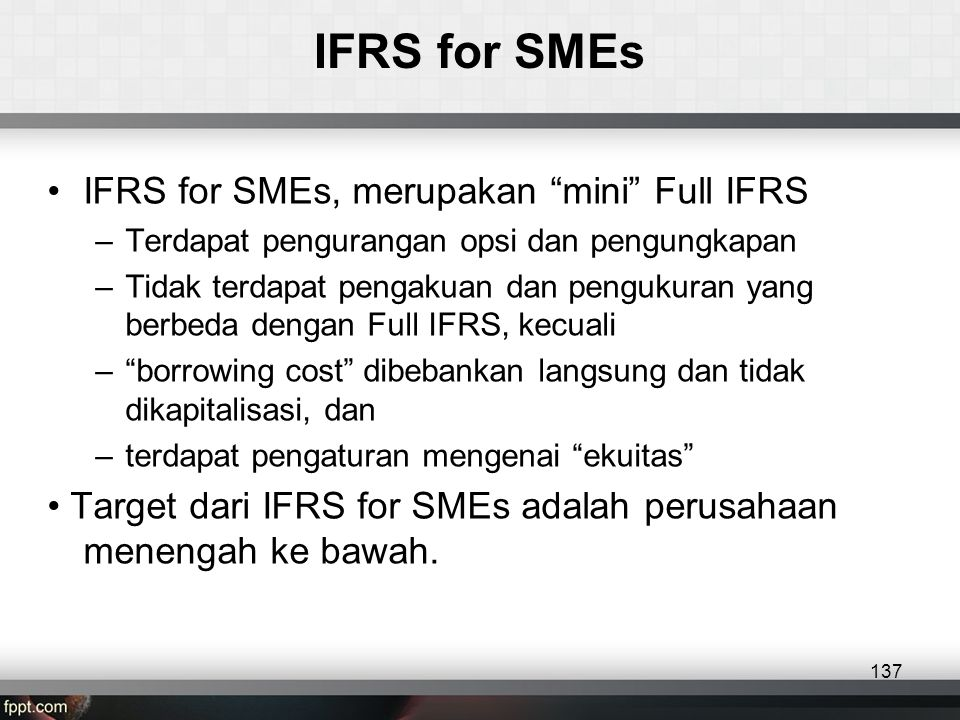IFRS for SMEs IFRS for SMEs, merupakan mini Full IFRS