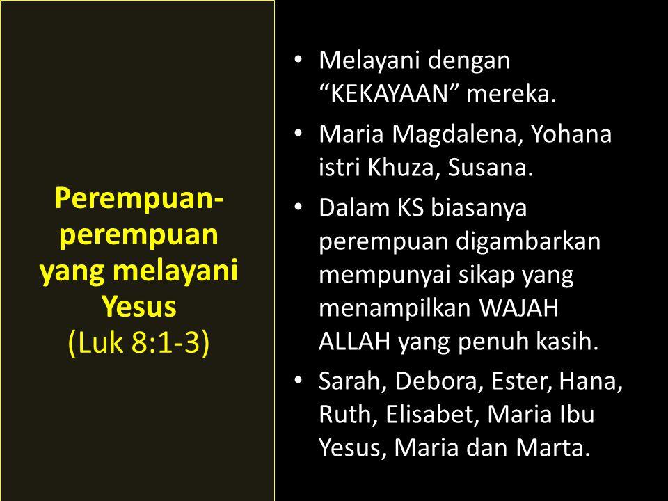 Perempuan-perempuan yang melayani Yesus (Luk 8:1-3)