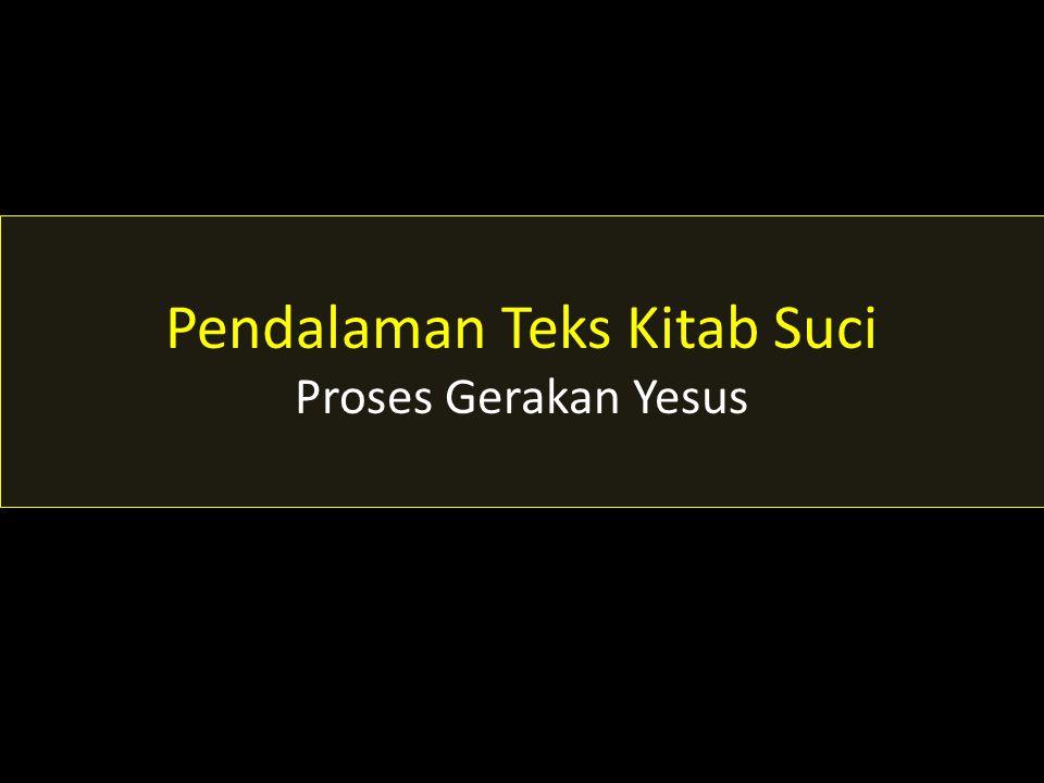Pendalaman Teks Kitab Suci Proses Gerakan Yesus