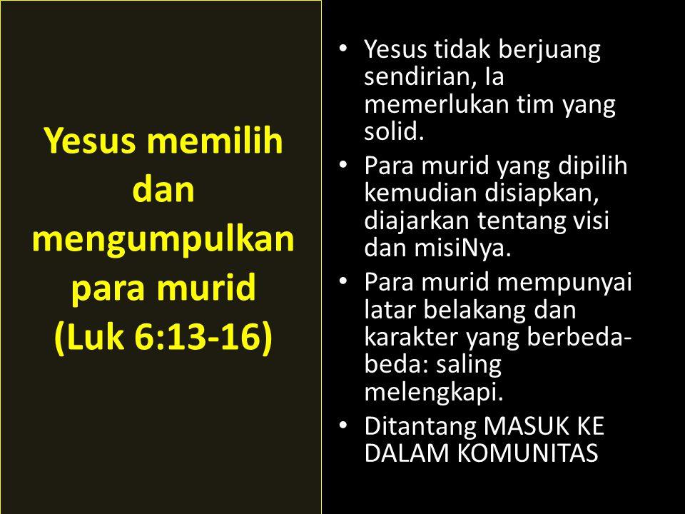 Yesus memilih dan mengumpulkan para murid (Luk 6:13-16)