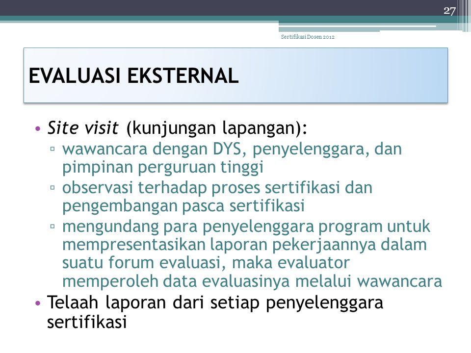 EVALUASI EKSTERNAL Site visit (kunjungan lapangan):