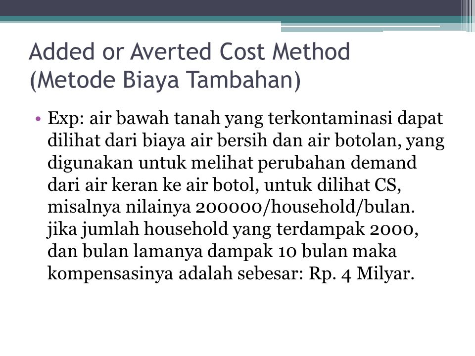 Added or Averted Cost Method (Metode Biaya Tambahan)
