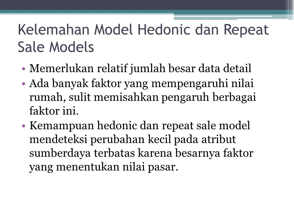 Kelemahan Model Hedonic dan Repeat Sale Models