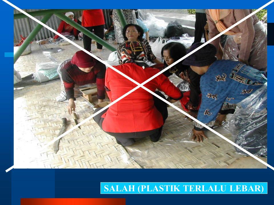 SALAH (PLASTIK TERLALU LEBAR)