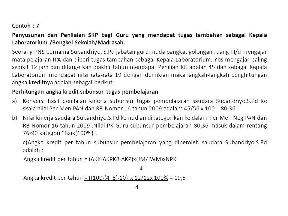 Contoh : 7 Penyusunan dan Penilaian SKP bagi Guru yang mendapat tugas tambahan sebagai Kepala Laboratorium /Bengkel Sekolah/Madrasah.