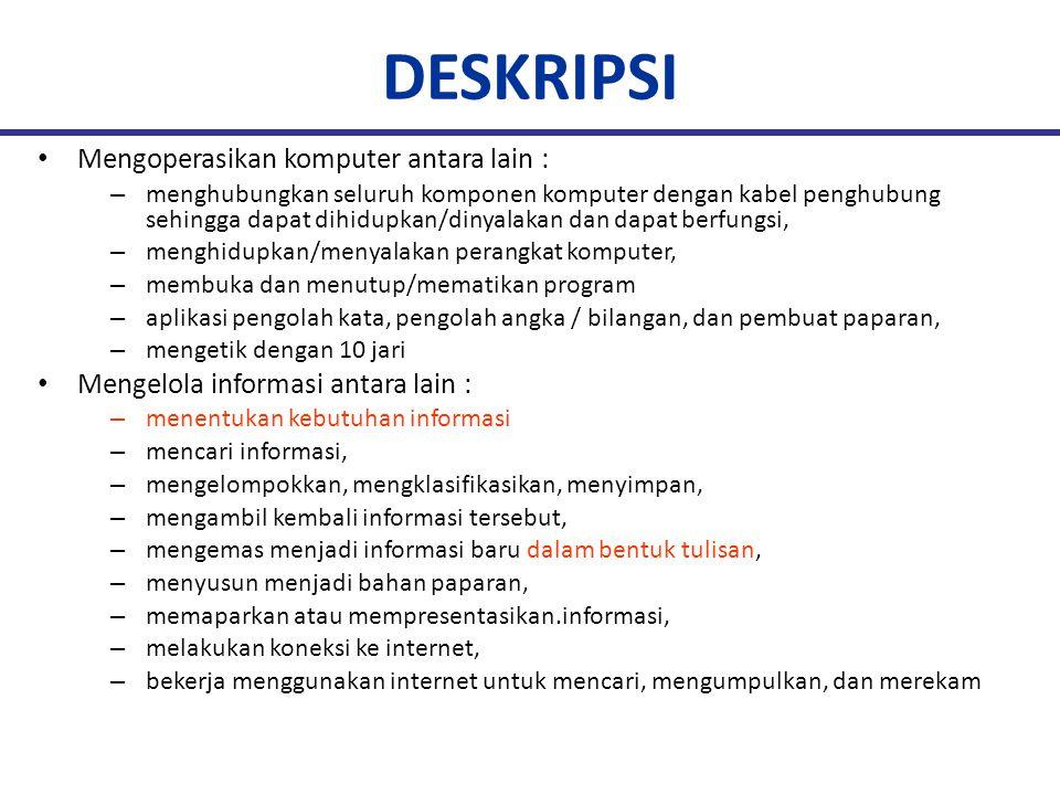 DESKRIPSI Mengoperasikan komputer antara lain :