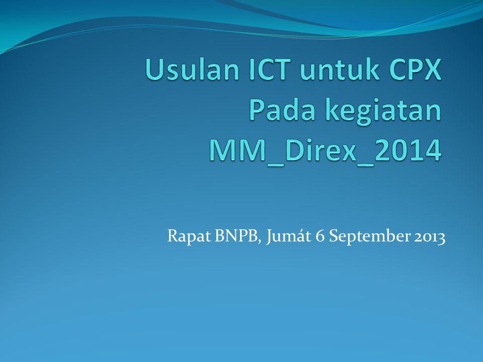 Usulan ICT untuk CPX Pada kegiatan MM_Direx_2014