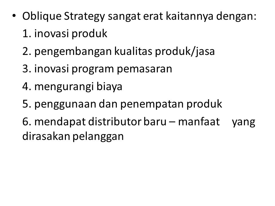 Oblique Strategy sangat erat kaitannya dengan: