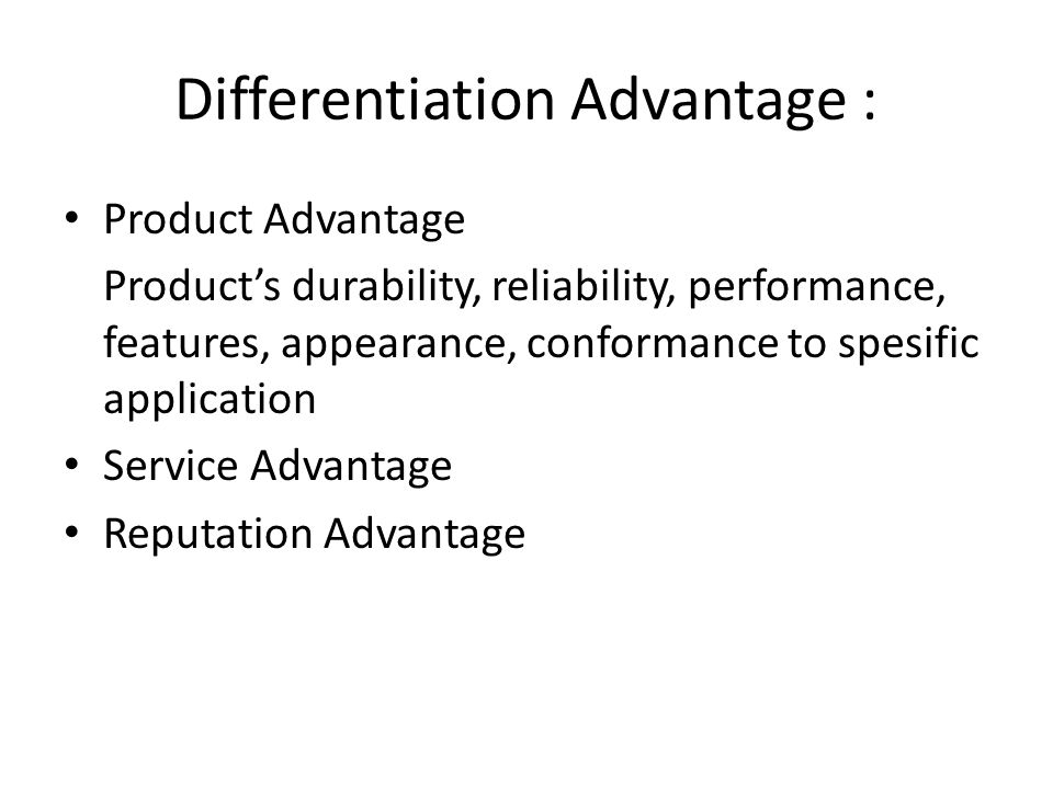 Differentiation Advantage :