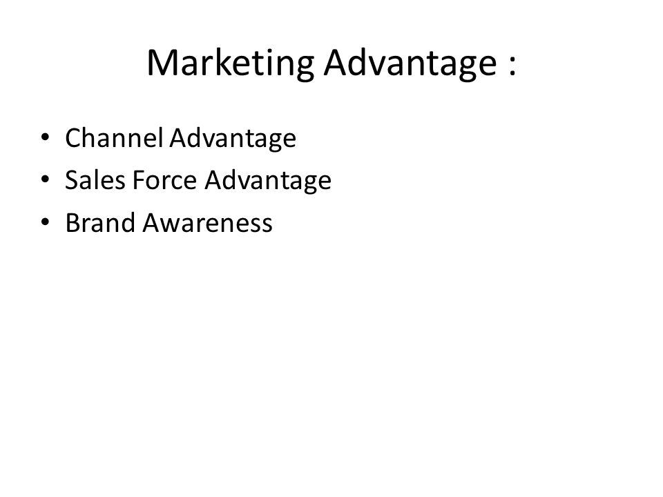 Marketing Advantage : Channel Advantage Sales Force Advantage