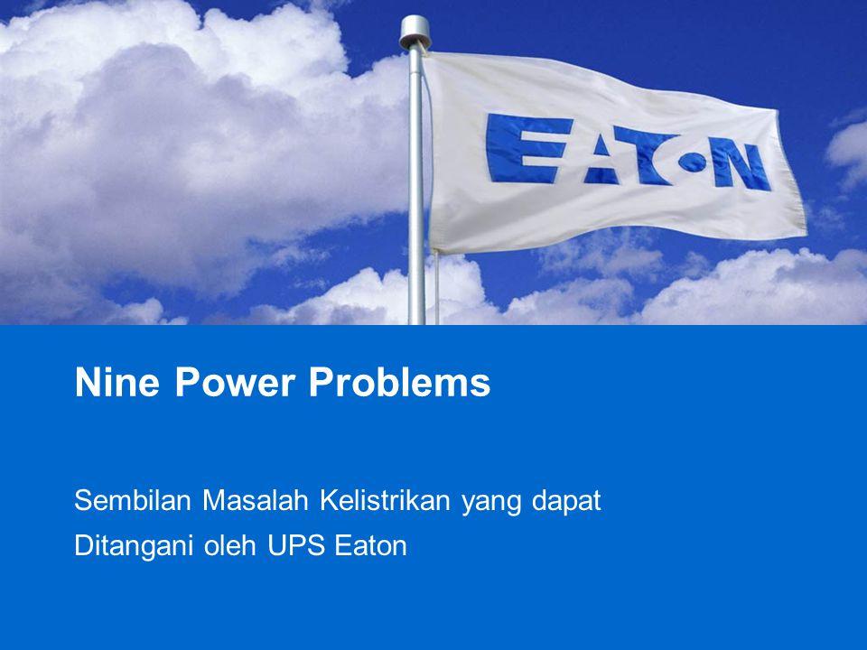 Sembilan Masalah Kelistrikan yang dapat Ditangani oleh UPS Eaton