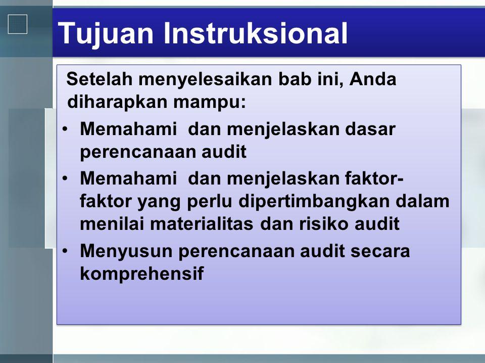 Tujuan Instruksional Setelah menyelesaikan bab ini, Anda diharapkan mampu: Memahami dan menjelaskan dasar perencanaan audit.