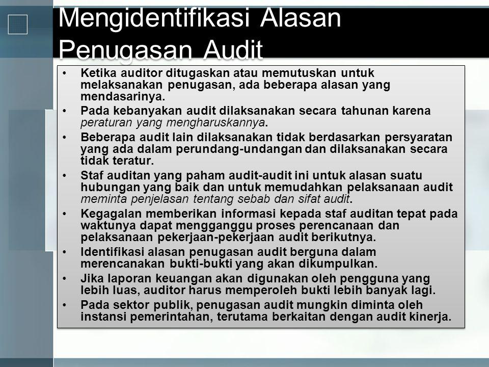 Mengidentifikasi Alasan Penugasan Audit