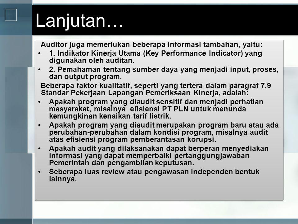 Lanjutan… Auditor juga memerlukan beberapa informasi tambahan, yaitu: