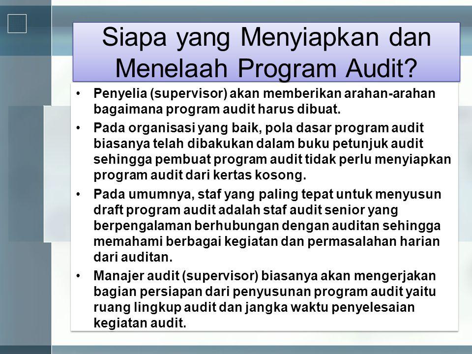 Siapa yang Menyiapkan dan Menelaah Program Audit